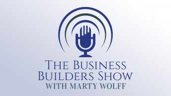 The Business Builders Show with Marty Wolff